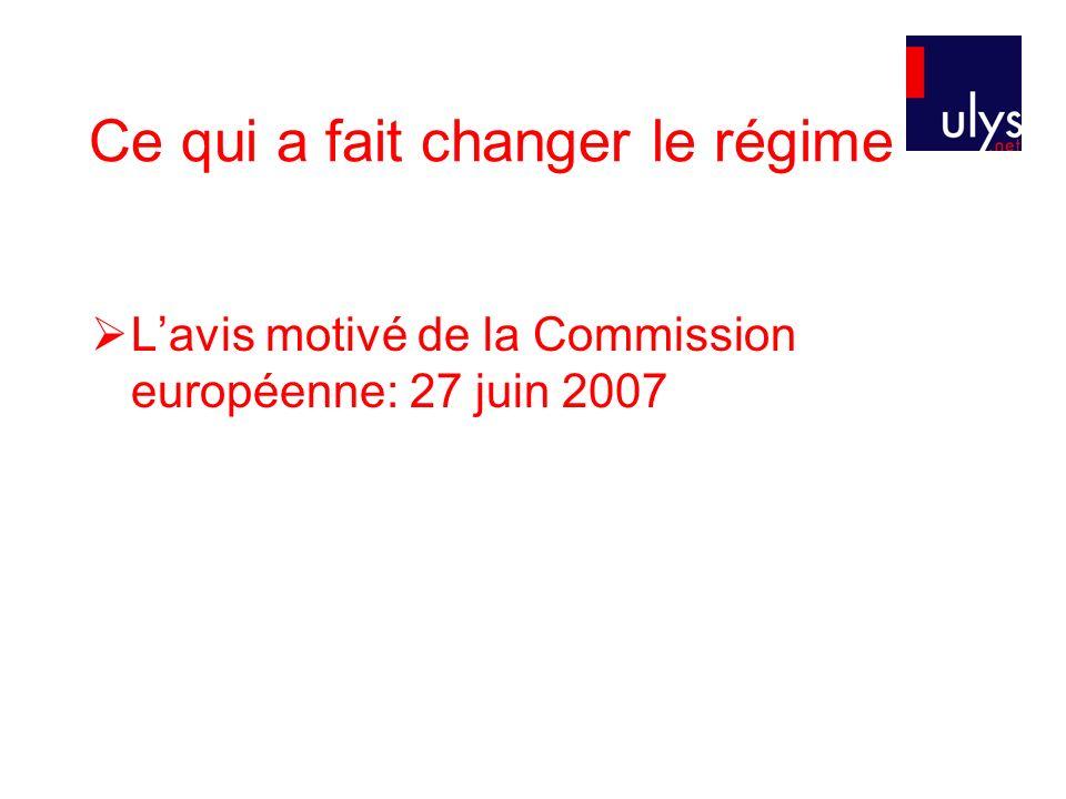 Ce qui a fait changer le régime Lavis motivé de la Commission européenne: 27 juin 2007