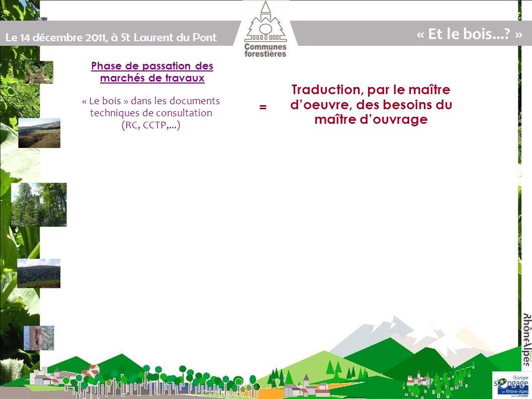 Le 14 décembre 2011, à St Laurent du Pont « Et le bois....