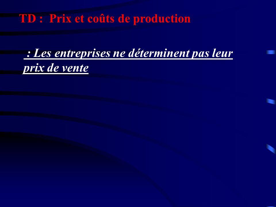 TD : Prix et coûts de production : Les entreprises ne déterminent pas leur prix de vente