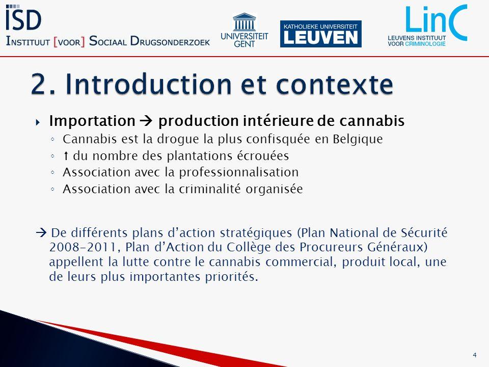 Chaque effort ou activité pour réduire loffre de cannabis, doit être bien structuré et basé sur une description et représentation adéquate du phénomène.