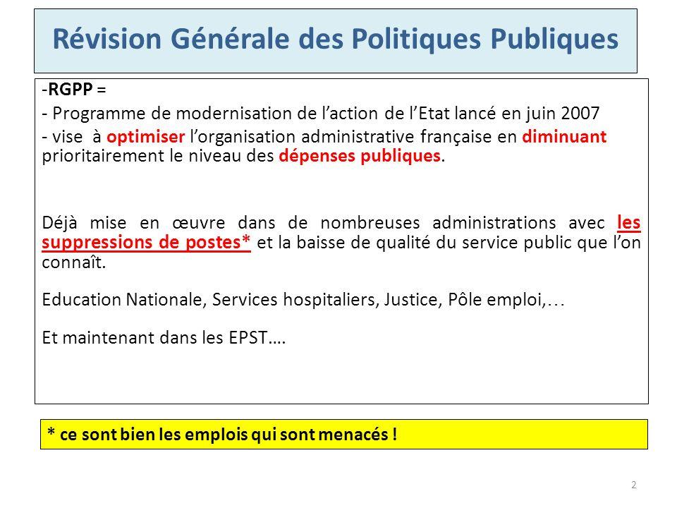 -RGPP = - Programme de modernisation de laction de lEtat lancé en juin 2007 - vise à optimiser lorganisation administrative française en diminuant pri