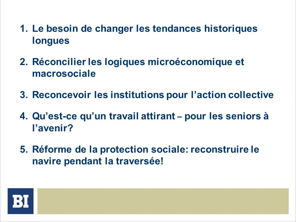 1.Le besoin de changer les tendances historiques longues 2.Réconcilier les logiques microéconomique et macrosociale 3.Reconcevoir les institutions pou