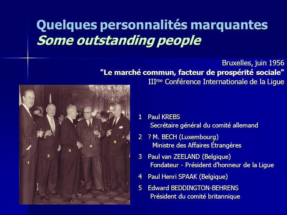 Quelques personnalités marquantes Some outstanding people Bruxelles, juin 1956