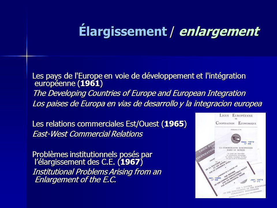 Élargissement / enlargement Les pays de l'Europe en voie de développement et l'intégration européenne (1961) européenne (1961) The Developing Countrie