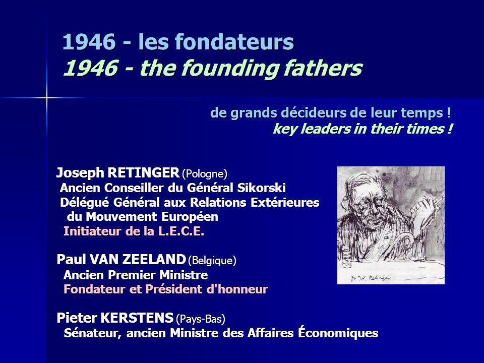 1946 - les fondateurs 1946 - the founding fathers de grands décideurs de leur temps ! key leaders in their times ! Joseph RETINGER (Pologne) Ancien Co