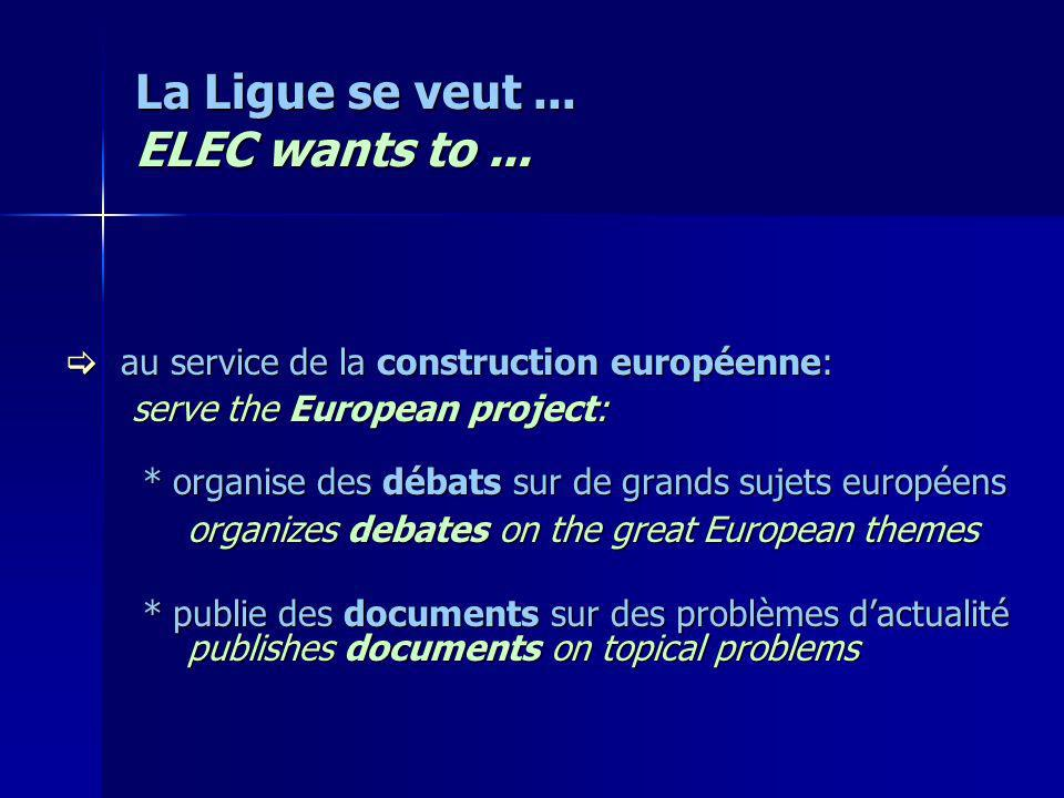 La Ligue se veut... ELEC wants to...