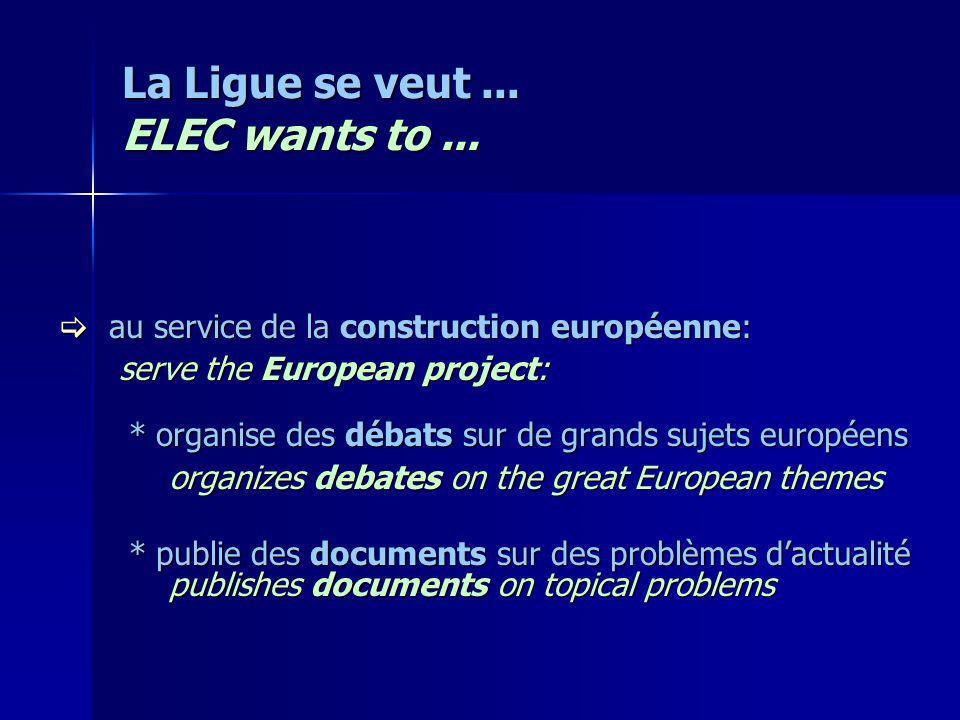 La Ligue agit...ELEC acts...