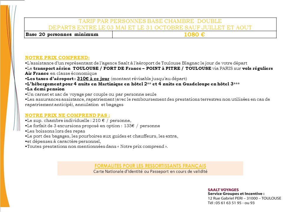 NOTRE PRIX COMPREND: Lassistance dun représentant de lagence Saalt à laéroport de Toulouse Blagnac le jour de votre départ Le transport aérien TOULOUSE / FORT DE France – POINT à PITRE / TOULOUSE via PARIS sur vols réguliers Air France en classe économique Les taxes daéroport : 310 à ce jour (montant révisable jusquau départ) Lhébergement pour 4 nuits en Martinique en hôtel 2** et 4 nuits en Guadeloupe en hôtel 3*** La demi pension Un carnet et sac de voyage par couple ou par personne seule Les assurances assistance, rapatriement (avec le remboursement des prestations terrestres non utilisées en cas de rapatriement anticipé), annulation et bagages NOTRE PRIX NE COMPREND PAS : Le sup.