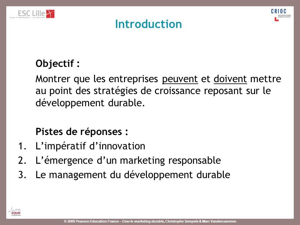 © 2009 Pearson Education France – Oser le marketing durable, Christophe Sempels & Marc Vandercammen Objectif : Montrer que les entreprises peuvent et