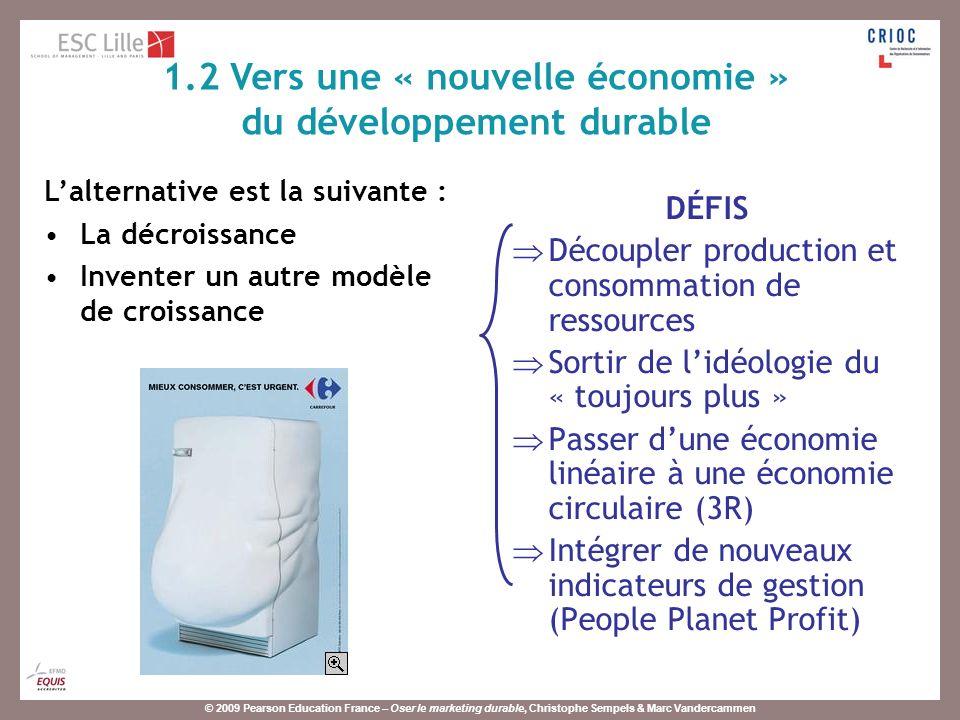 © 2009 Pearson Education France – Oser le marketing durable, Christophe Sempels & Marc Vandercammen La durabilité participe à la satisfaction du consommateur (à condition quil soit sensibilisé).