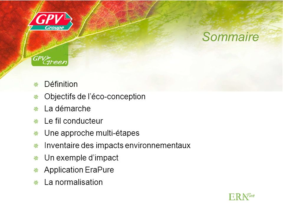 Définition Éco-conception * Prise en compte de la protection de l environnement dans la conception des biens et des services.