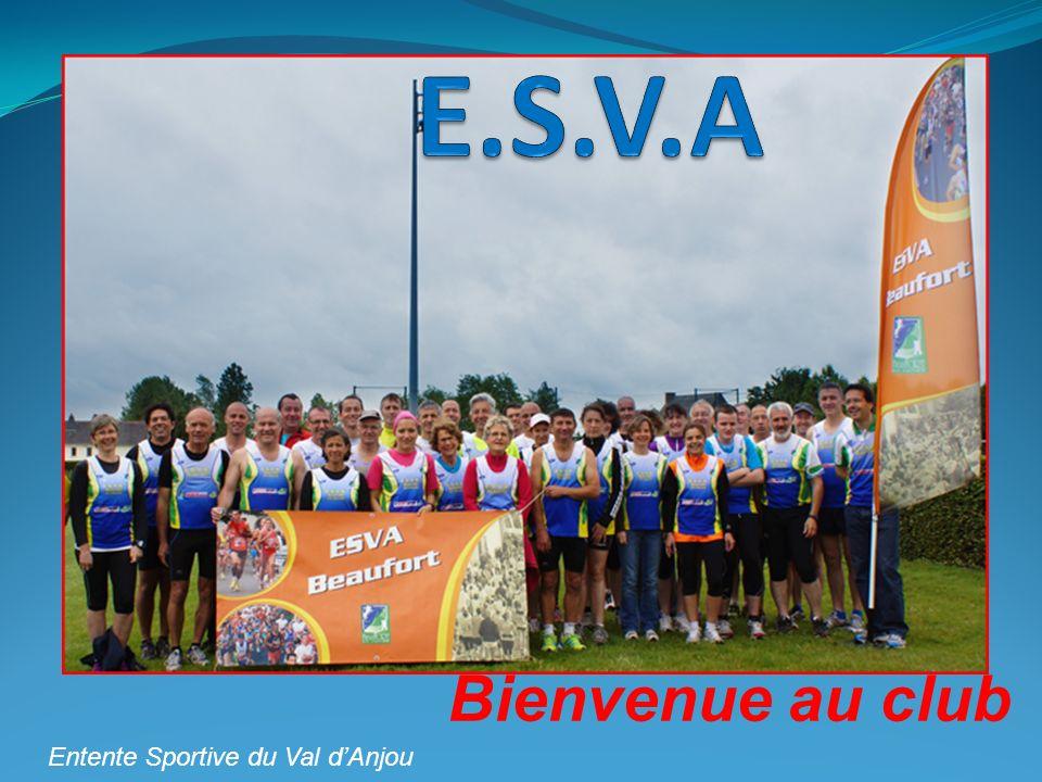 Le club Fondée en 1997, l E.S.V.A – BEAUFORT (Entente Sportive du Val d Anjou) est un club de course à pied hors stade, affilié à la FFA (Fédération Française d Athlétisme) Son but est d offrir à chacun un cadre idéal pour la course à pied, de proposer un entraînement personnalisé en fonction du niveau et des objectifs de chacun et de faciliter les contacts entre coureurs.