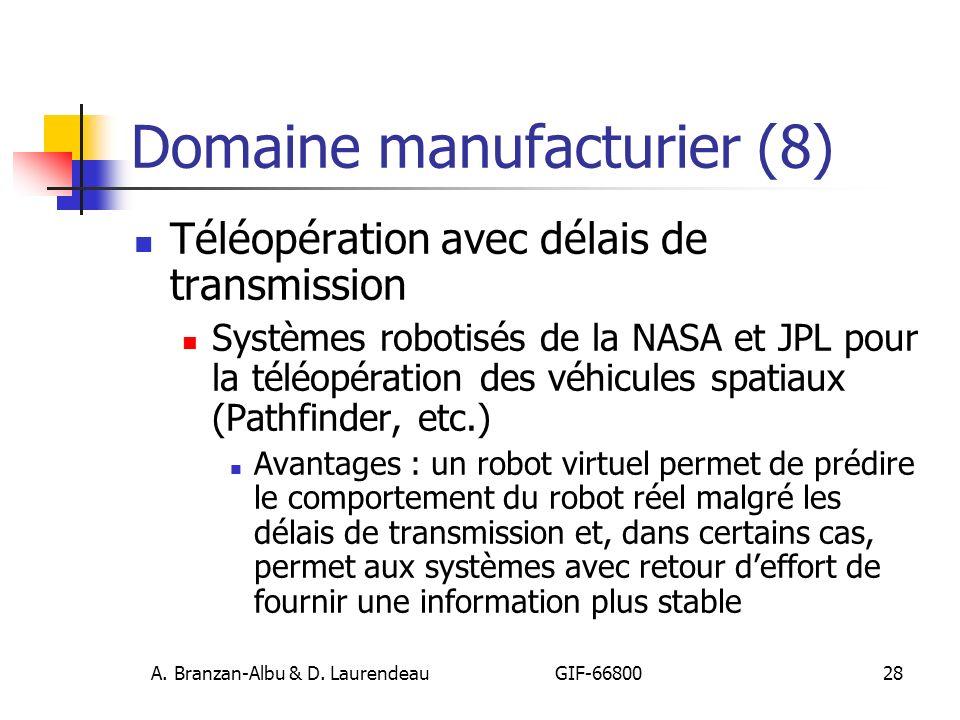 A. Branzan-Albu & D. Laurendeau GIF-66800 28 Domaine manufacturier (8) Téléopération avec délais de transmission Systèmes robotisés de la NASA et JPL