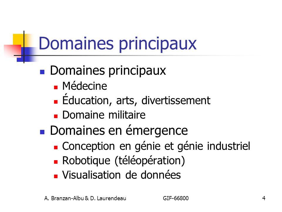 A. Branzan-Albu & D. Laurendeau GIF-66800 4 Domaines principaux Médecine Éducation, arts, divertissement Domaine militaire Domaines en émergence Conce