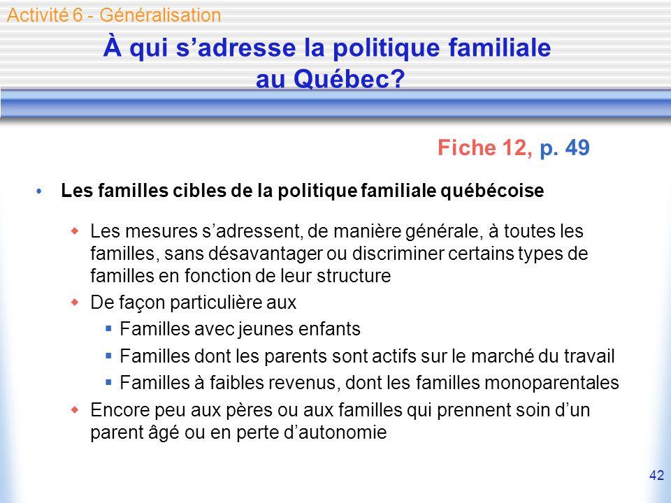 42 À qui sadresse la politique familiale au Québec.