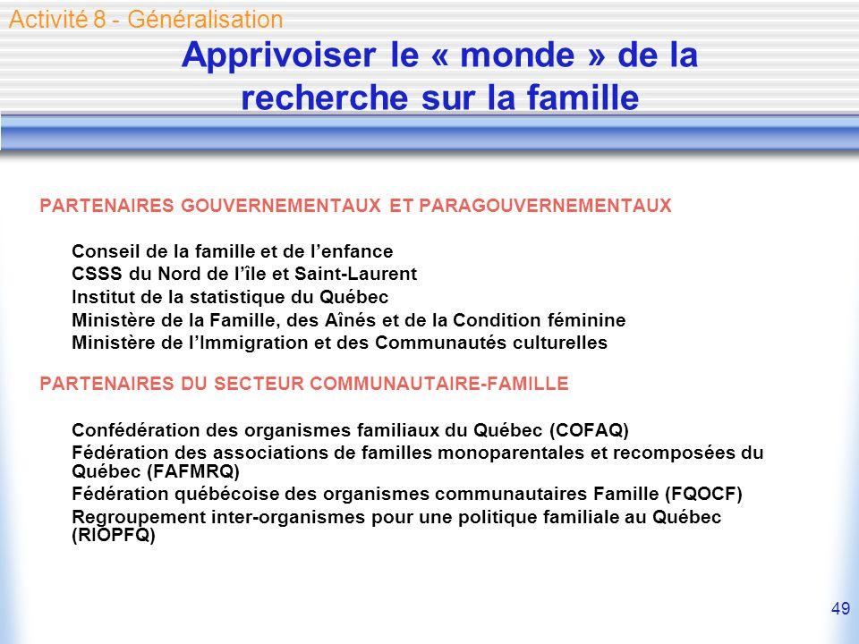 49 PARTENAIRES GOUVERNEMENTAUX ET PARAGOUVERNEMENTAUX Conseil de la famille et de lenfance CSSS du Nord de lîle et Saint-Laurent Institut de la statis