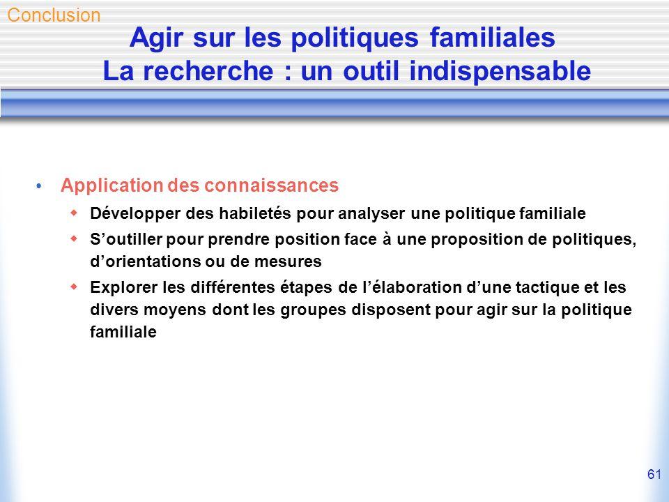 61 Application des connaissances Développer des habiletés pour analyser une politique familiale Soutiller pour prendre position face à une proposition