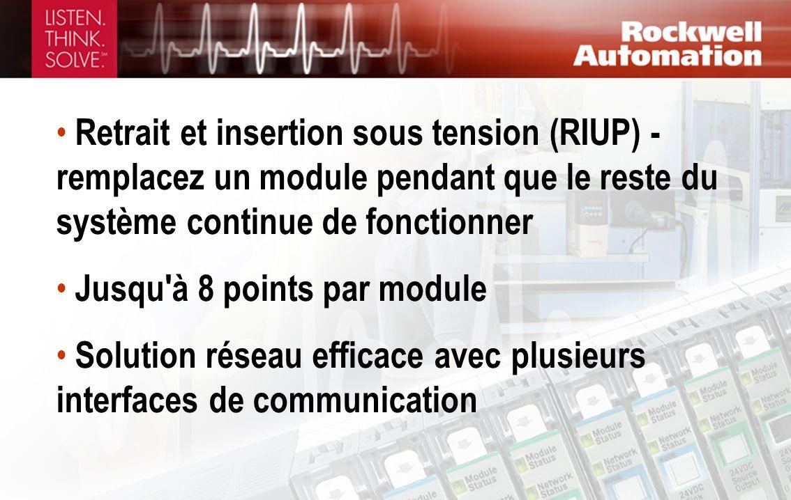 Retrait et insertion sous tension (RIUP) - remplacez un module pendant que le reste du système continue de fonctionner Jusqu'à 8 points par module Sol
