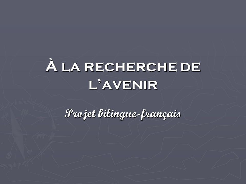 À la recherche de lavenir Projet bilingue-français