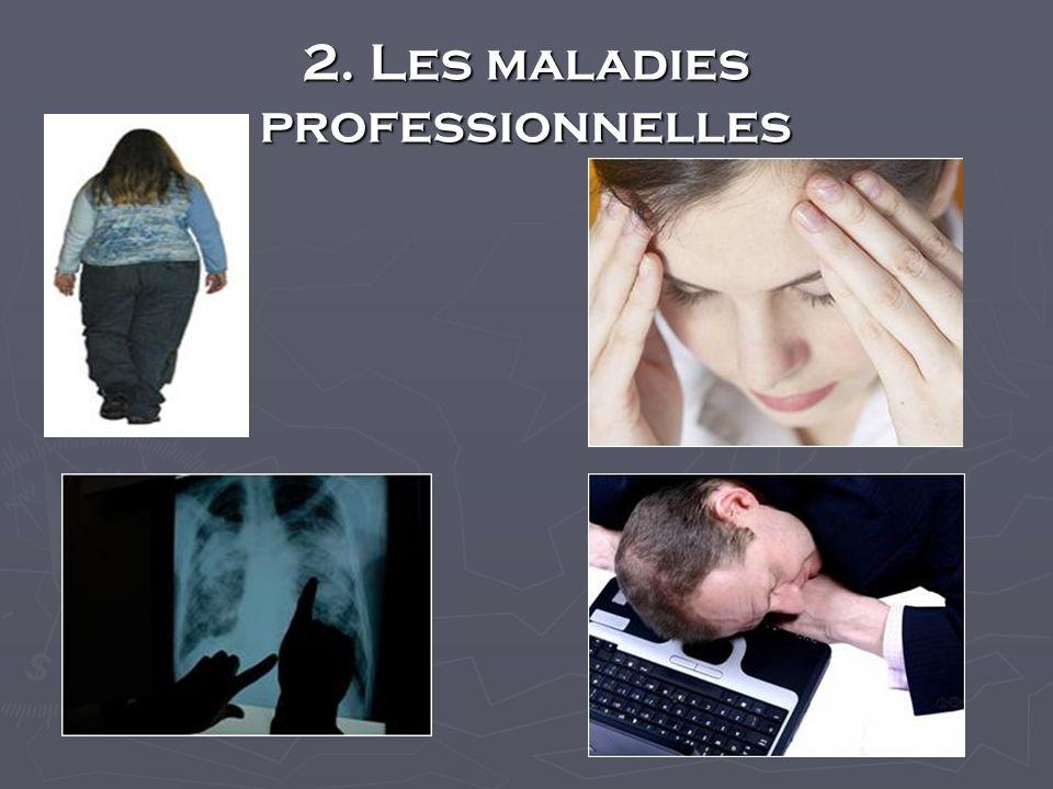 2. Les maladies professionnelles