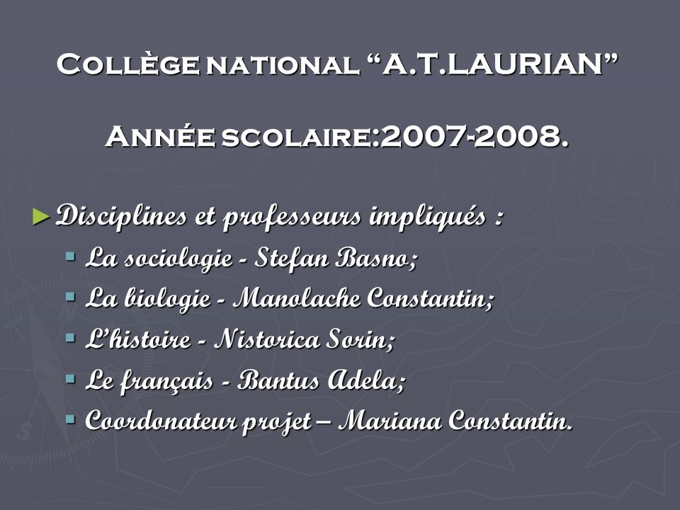 Collège national A.T.LAURIAN Année scolaire:2007-2008.