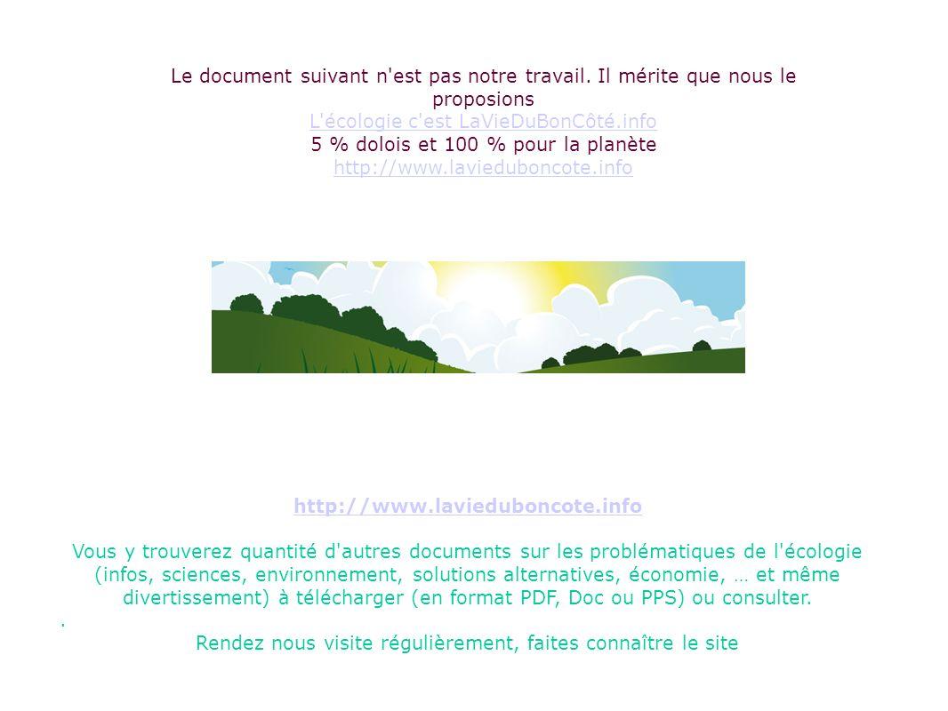 Le document suivant n'est pas notre travail. Il mérite que nous le proposions L'écologie c'est LaVieDuBonCôté.info 5 % dolois et 100 % pour la planète