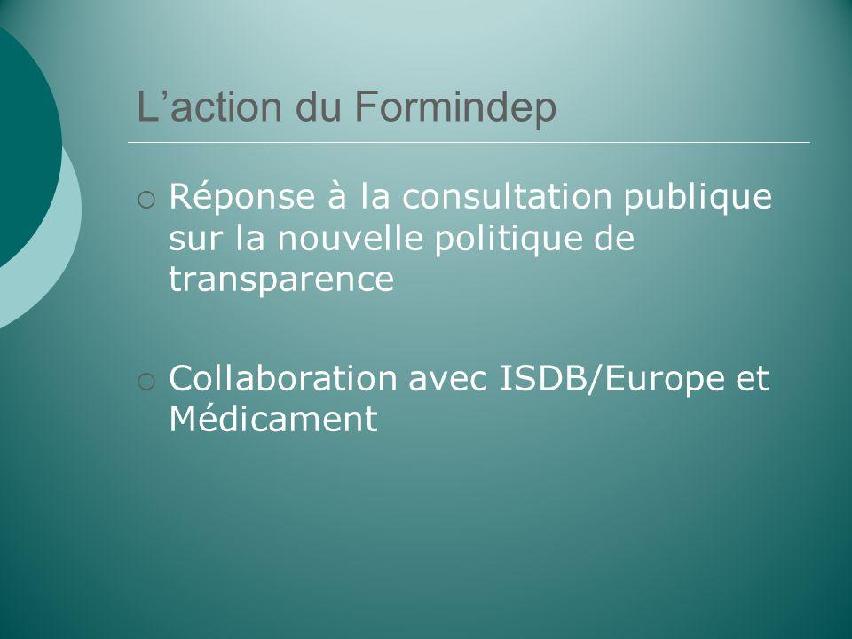 Laction du Formindep Réponse à la consultation publique sur la nouvelle politique de transparence Collaboration avec ISDB/Europe et Médicament