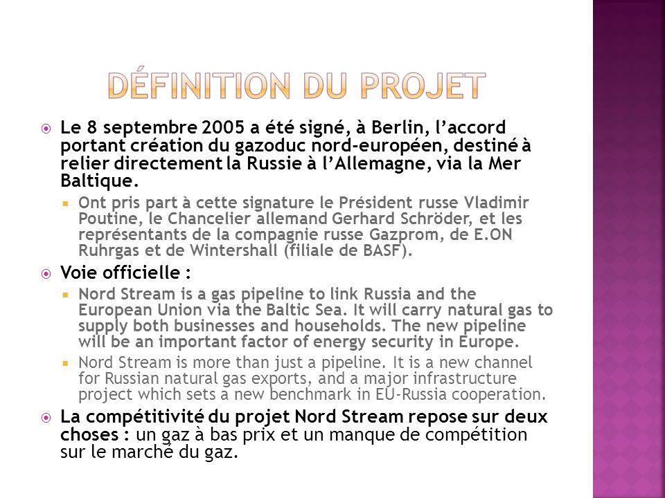 Le 8 septembre 2005 a été signé, à Berlin, laccord portant création du gazoduc nord-européen, destiné à relier directement la Russie à lAllemagne, via