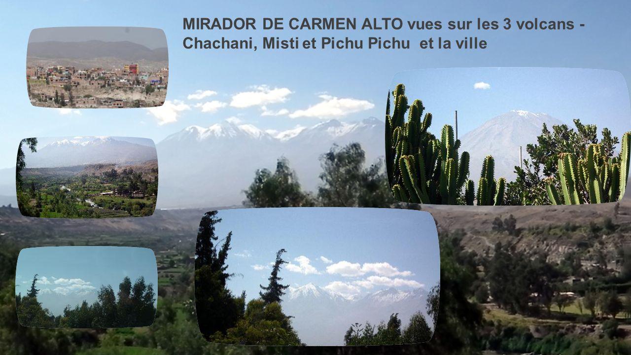 MIRADOR DE CARMEN ALTO vues sur les 3 volcans - Chachani, Misti et Pichu Pichu et la ville