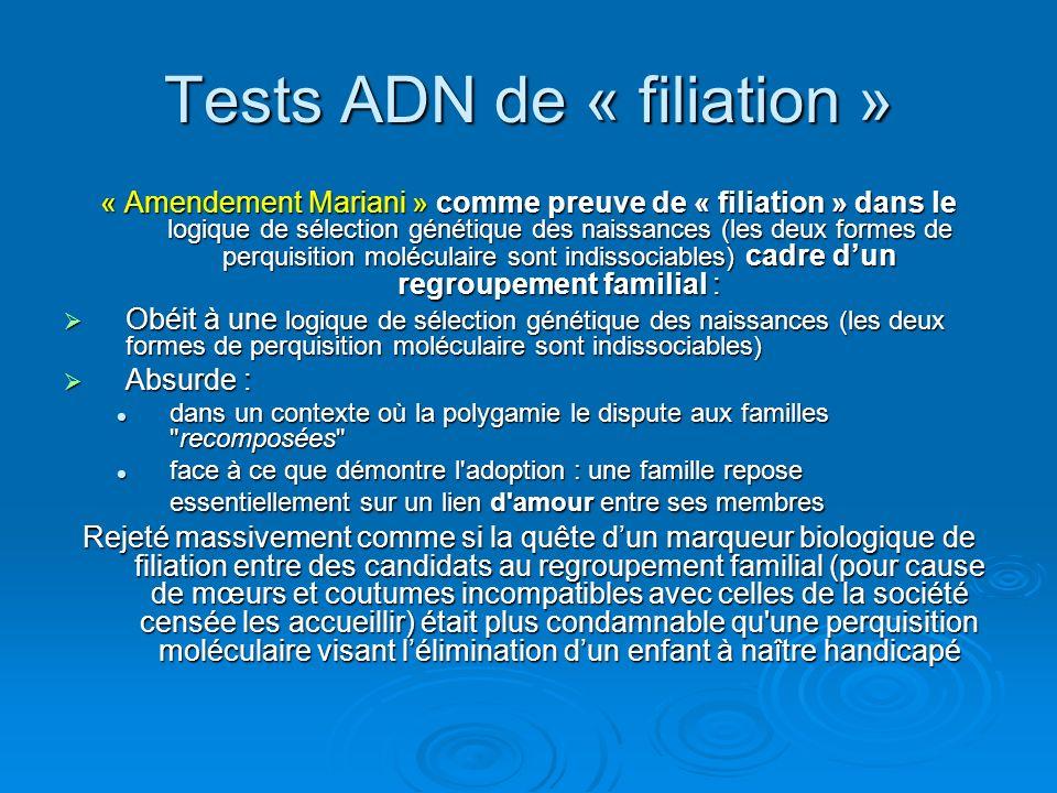 Tests ADN de « filiation » « Amendement Mariani » comme preuve de « filiation » dans le logique de sélection génétique des naissances (les deux formes