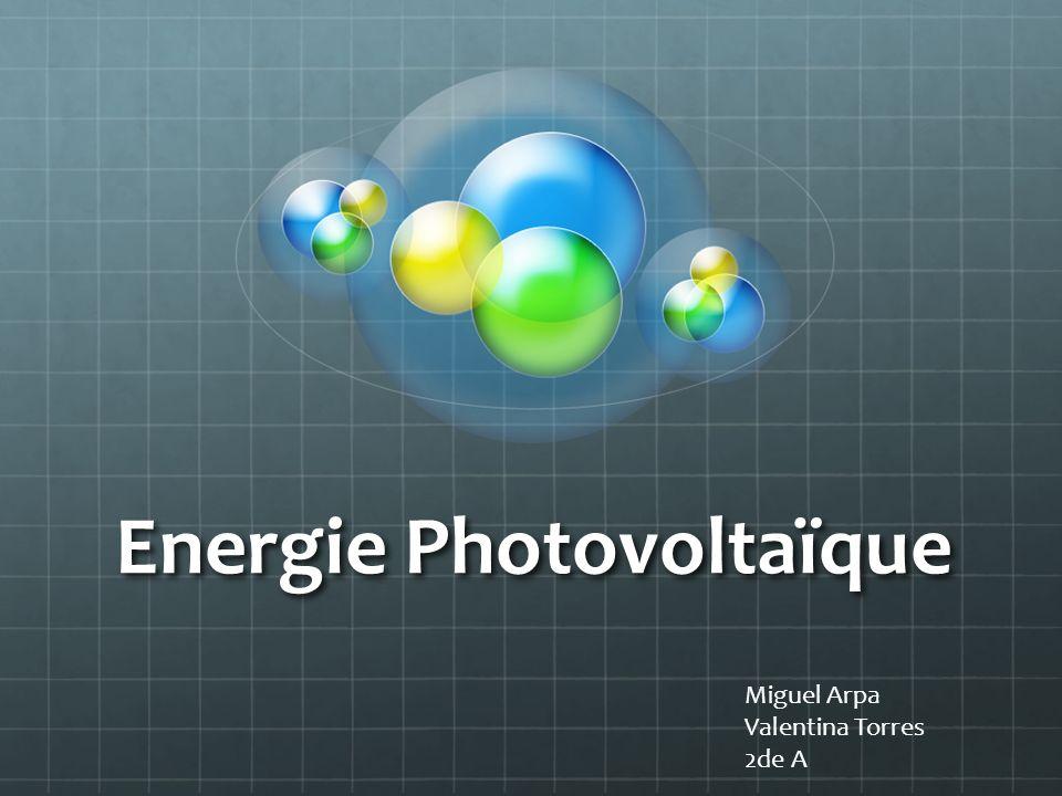 Energie Photovoltaïque Miguel Arpa Valentina Torres 2de A