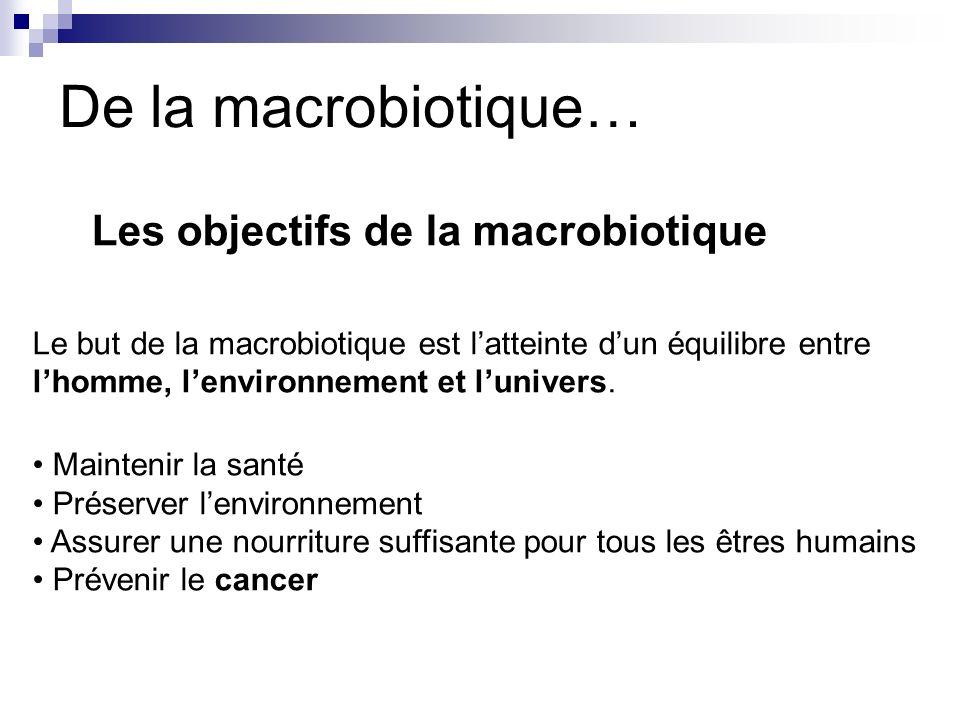 Dans son application la plus stricte, le régime macrobiotique ressemble à un régime végétalien, à la différence que certains fruits et légumes doivent être exclus.