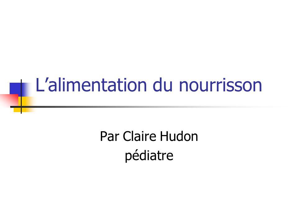 Lalimentation du nourrisson Par Claire Hudon pédiatre