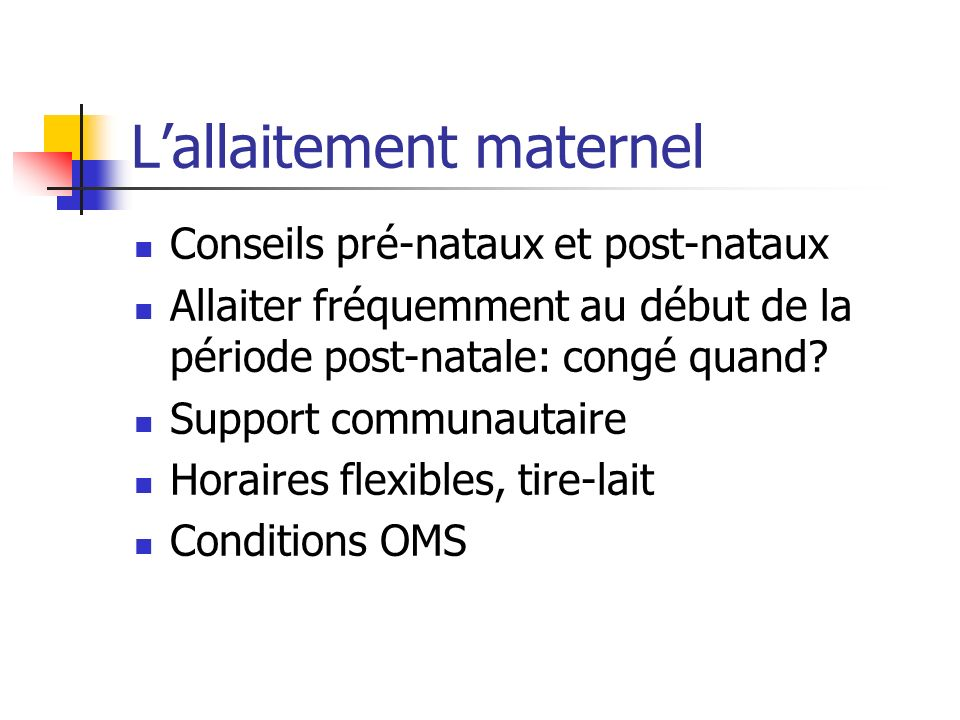 Lallaitement maternel: contre-indications Tabac Alcool Médicaments chimioTx, agents radio-actifs Infections: TB active, VIH, herpès simplex