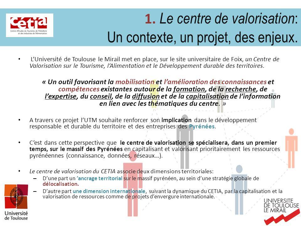 LUniversité de Toulouse le Mirail met en place, sur le site universitaire de Foix, un Centre de Valorisation sur le Tourisme, lAlimentation et le Déve