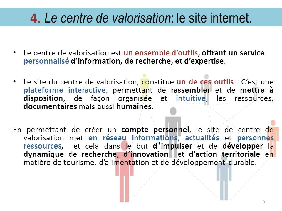 5.Le centre de valorisation : Des pôles et leurs projets.