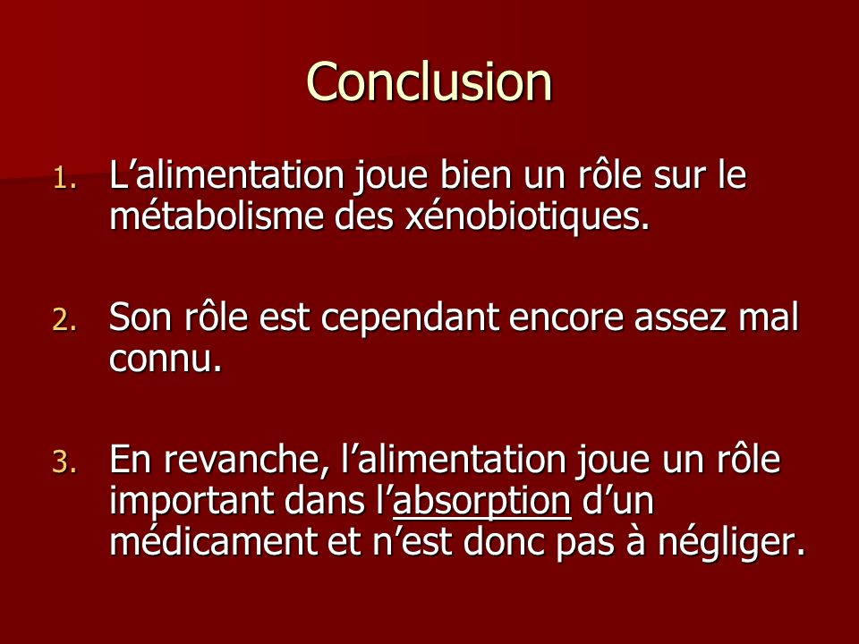 Conclusion 1.Lalimentation joue bien un rôle sur le métabolisme des xénobiotiques.