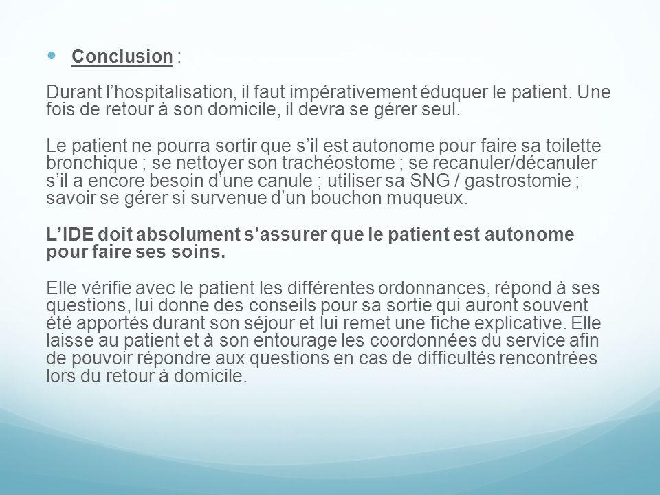 Conclusion : Durant lhospitalisation, il faut impérativement éduquer le patient. Une fois de retour à son domicile, il devra se gérer seul. Le patient
