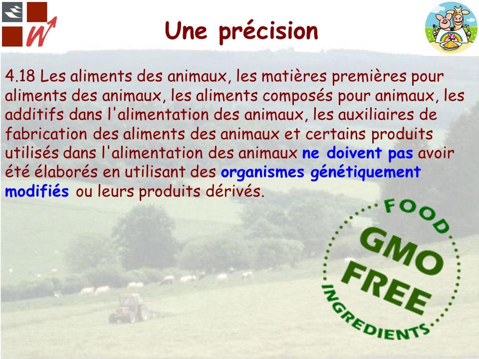 Une précision 4.18 Les aliments des animaux, les matières premières pour aliments des animaux, les aliments composés pour animaux, les additifs dans l