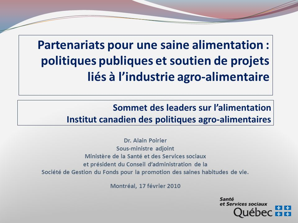 Sommet des leaders sur lalimentation Institut canadien des politiques agro-alimentaires Dr.