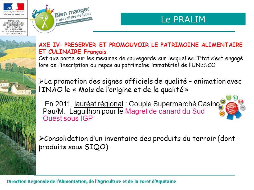 Direction Régionale de lAlimentation, de lAgriculture et de la Forêt dAquitaine AXE IV: PRESERVER ET PROMOUVOIR LE PATRIMOINE ALIMENTAIRE ET CULINAIRE