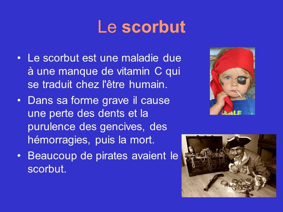 Le scorbut Le scorbut est une maladie due à une manque de vitamin C qui se traduit chez l'être humain. Dans sa forme grave il cause une perte des dent