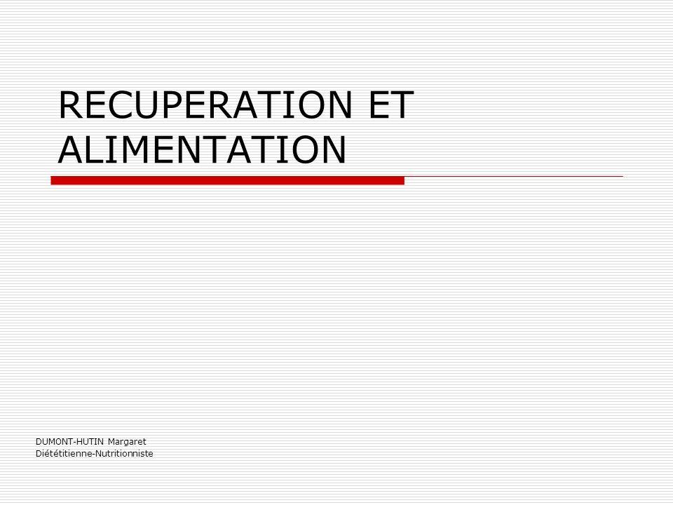 RECUPERATION ET ALIMENTATION DUMONT-HUTIN Margaret Diététitienne-Nutritionniste