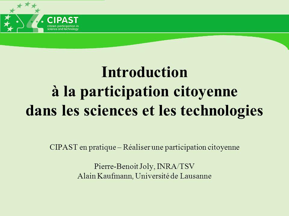 Introduction à la participation citoyenne dans les sciences et les technologies CIPAST en pratique – Réaliser une participation citoyenne Pierre-Benoi