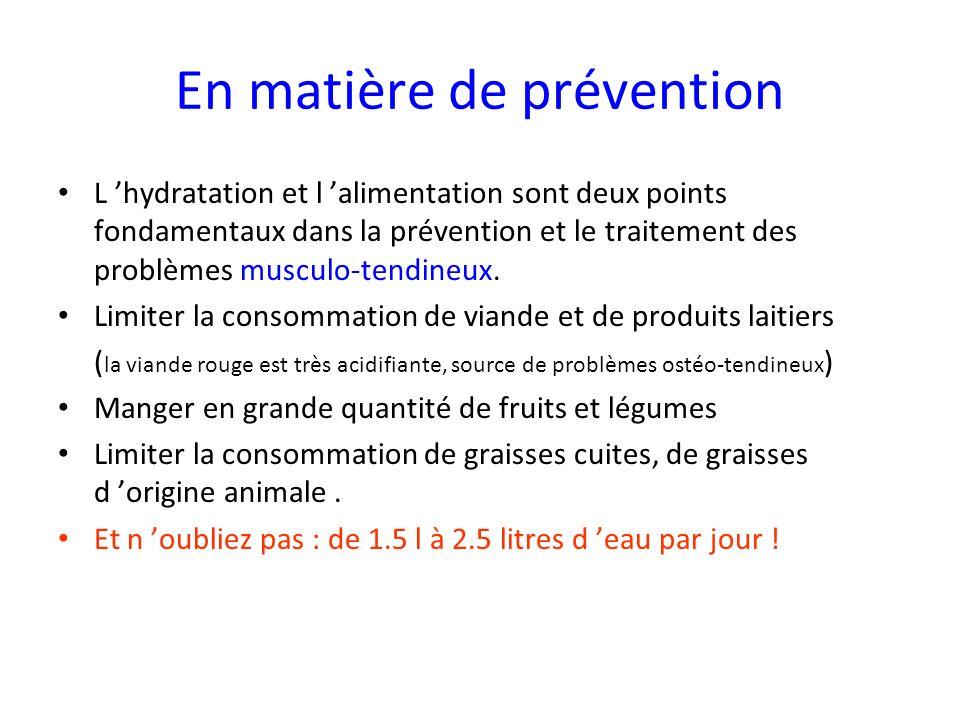 En matière de prévention L hydratation et l alimentation sont deux points fondamentaux dans la prévention et le traitement des problèmes musculo-tendi