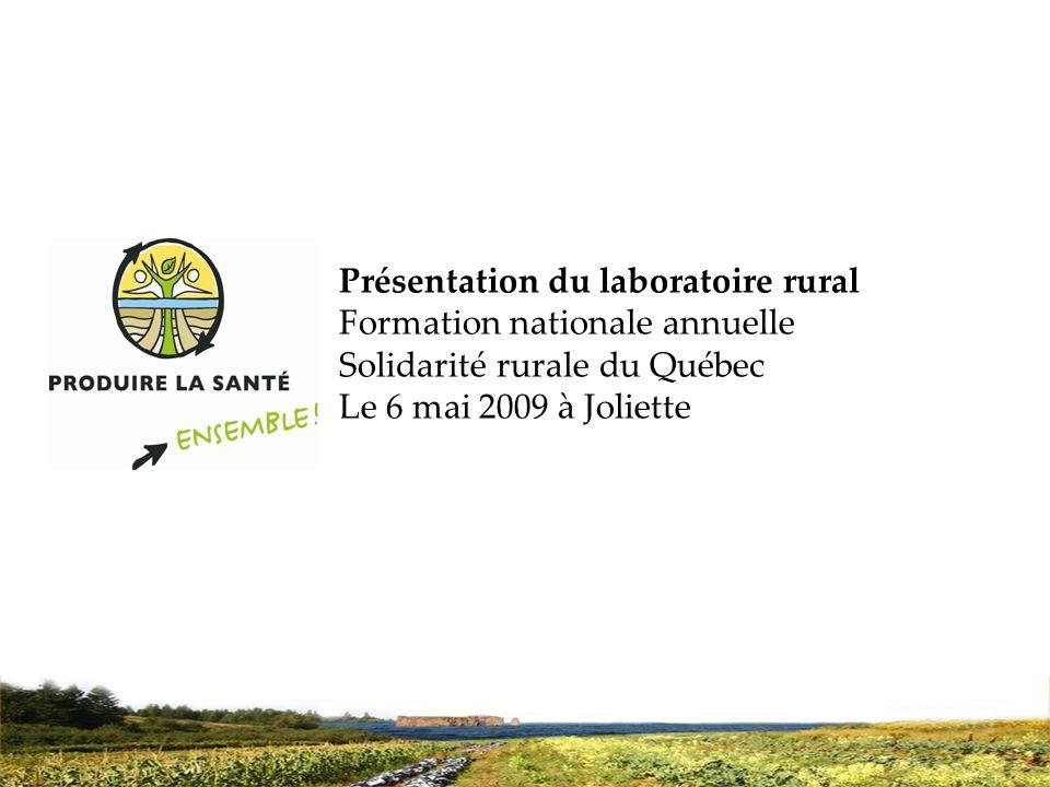 SRQ 05/09produirelasanteensemble.com1 Présentation du laboratoire rural Formation nationale annuelle Solidarité rurale du Québec Le 6 mai 2009 à Jolie