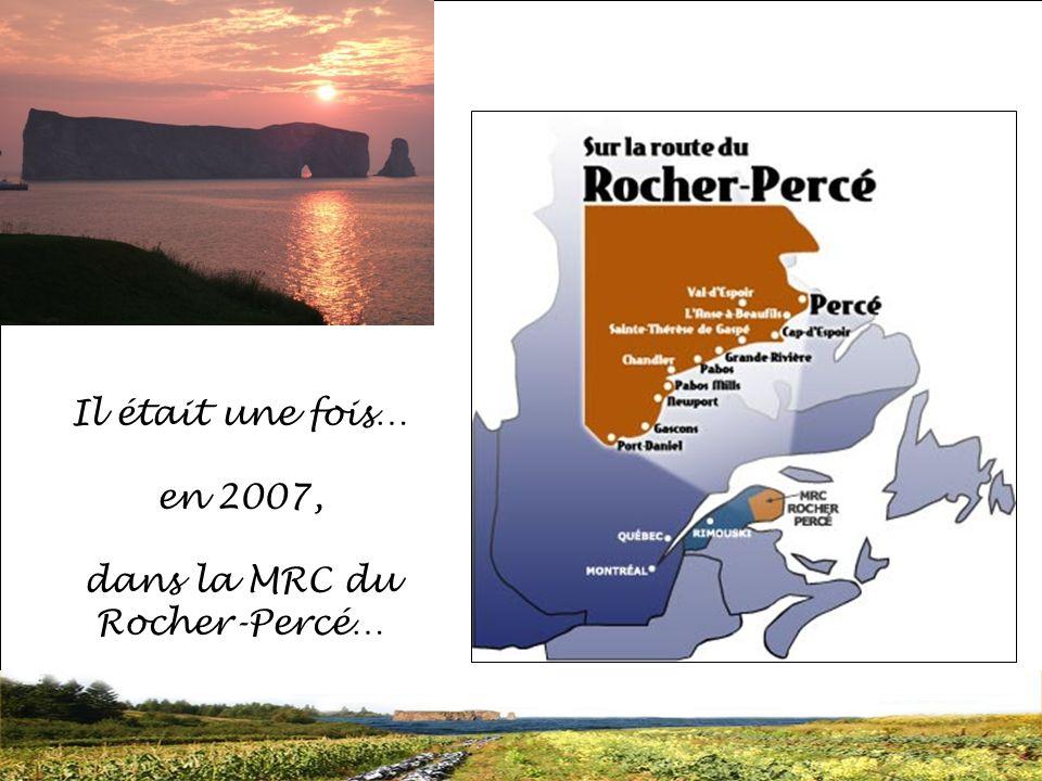 SRQ 05/09produirelasanteensemble.com2 Il était une fois… en 2007, dans la MRC du Rocher-Percé…