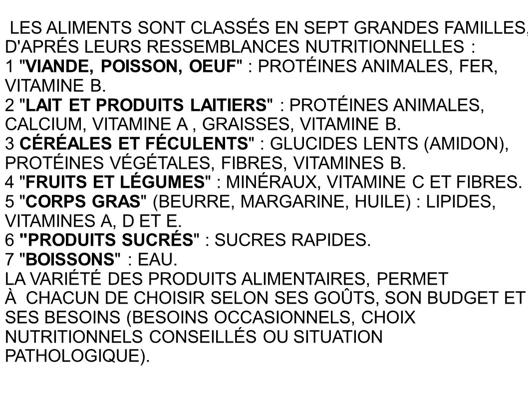 LES ALIMENTS SONT CLASSÉS EN SEPT GRANDES FAMILLES, D'APRÉS LEURS RESSEMBLANCES NUTRITIONNELLES : 1