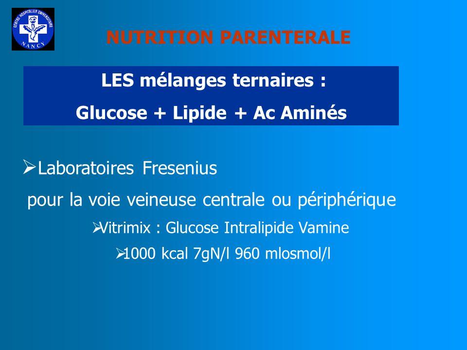 NUTRITION PARENTERALE LES mélanges ternaires : Glucose + Lipide + Ac Aminés Laboratoires BAXTER pour la voie veineuse centrale N5-800 +E en 2000ml 995