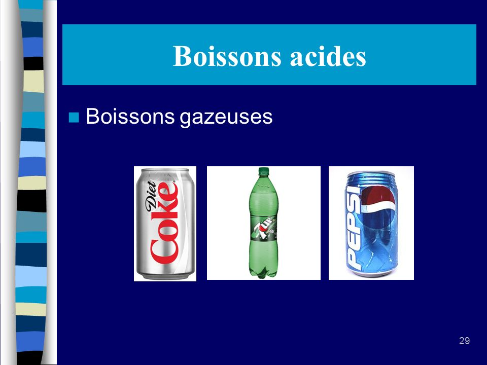 29 Boissons acides Boissons gazeuses